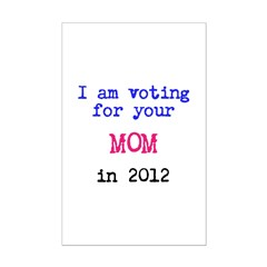 I am voting for your MOM in 2 Posters