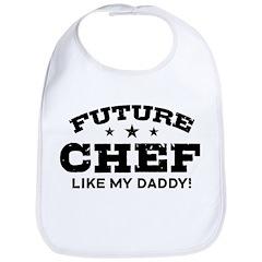 Future Chef Like my Daddy Bib