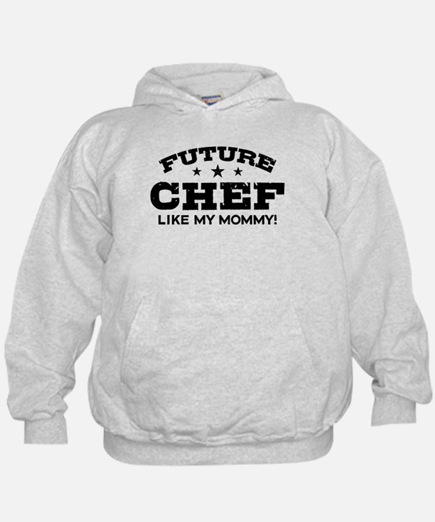 Future Chef Like my Mommy Hoodie