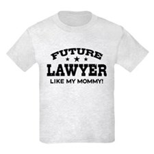Future Lawyer Like My Mommy T-Shirt