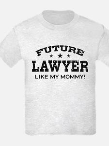 Future Lawyer Like My Mommy T-Shirt