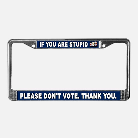 2012 Election Stupidity License Plate Frame