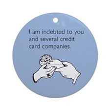 Indebted to You Ornament (Round)
