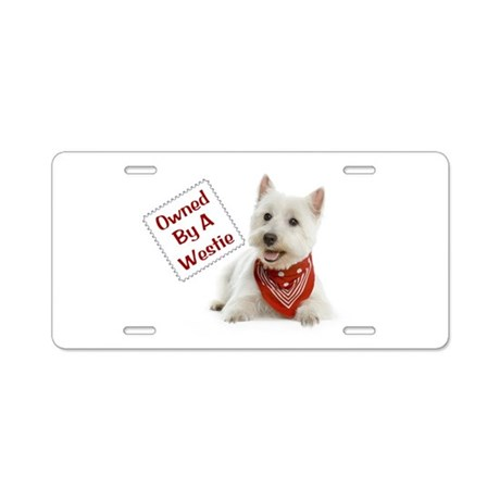 Own By A Westie 125 Aluminum License Plate