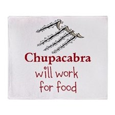 Chupacabra will work for food Throw Blanket