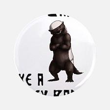 "I'm Badass Like a Honey Badge 3.5"" Button (100 pac"
