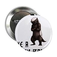 """I'm Badass Like a Honey Badge 2.25"""" Button (100 pa"""