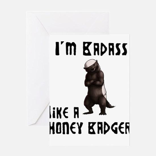 I'm Badass Like a Honey Badge Greeting Card