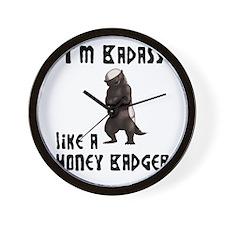 I'm Badass Like a Honey Badge Wall Clock