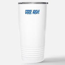 Grrr! Argh! Travel Mug