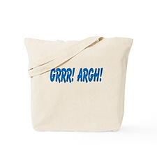 Grrr! Argh! Tote Bag