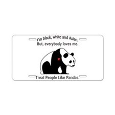 Treat People Like Pandas Aluminum License Plate