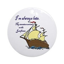 I'm always late Ornament (Round)