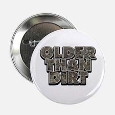 """Older Than Dirt 2.25"""" Button"""