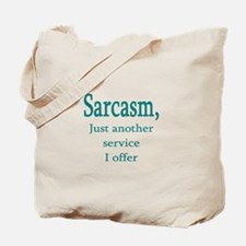 Sarcasm, service i offer Tote Bag