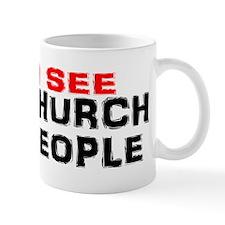 I see church folk2 Mug