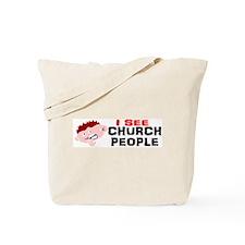 I see church folk2 Tote Bag