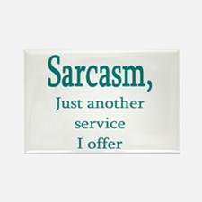 Sarcasm, service i offer Rectangle Magnet