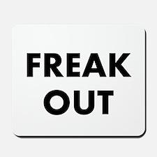 Freak Out Mousepad
