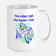 The older I get... Large Mug