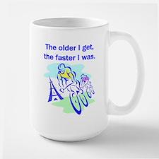 The older I get... Mug