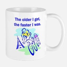 The older I get... Small Mugs