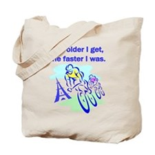 The older I get... Tote Bag