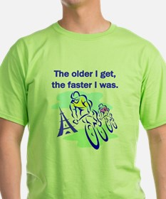 The older I get... T-Shirt