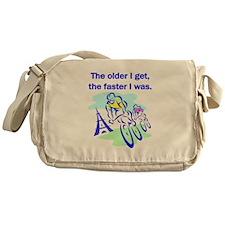 The older I get... Messenger Bag