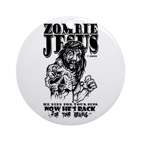 Zomb. Jesus is BACK Ornament (Round)