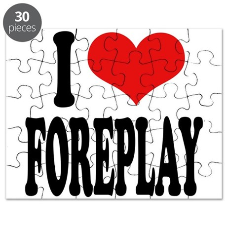 I Love Foreplay Puzzle