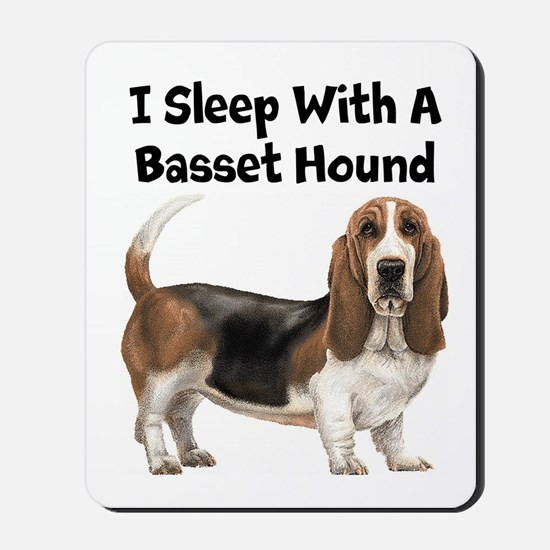 I Sleep With A Basset Hound Mousepad