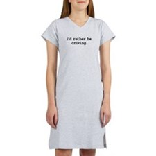 i'd rather be driving. Women's Nightshirt
