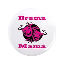 """Drama Mama 3.5"""" Button"""