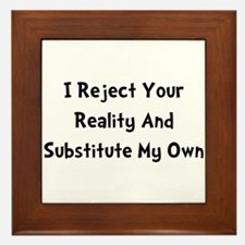 Reject Your Reality Framed Tile