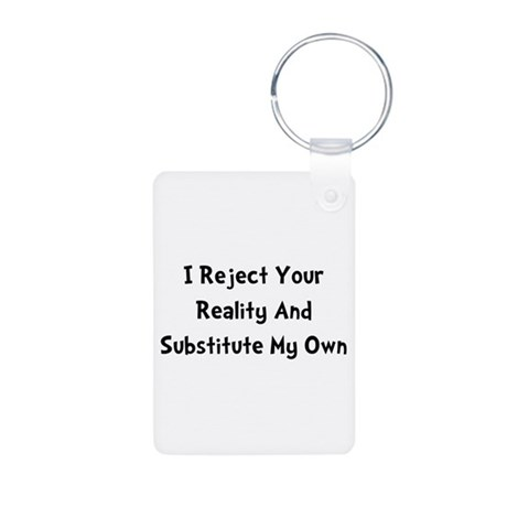 Reject Your Reality Aluminum Photo Keychain