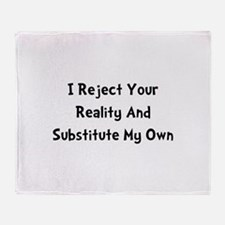 Reject Your Reality Throw Blanket