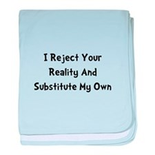 Reject Your Reality baby blanket