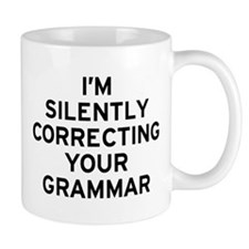 I'm Correcting Small Mugs
