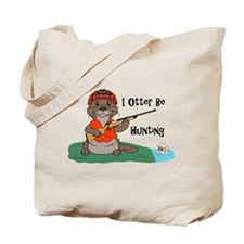 I Otter Be Hunting Tote Bag