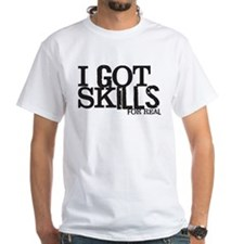 I Got Skills Shirt
