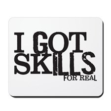 I Got Skills Mousepad