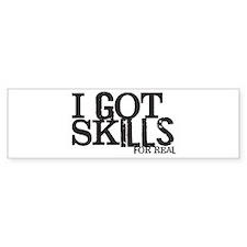 I Got Skills Bumper Sticker