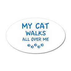 My Cat Walks All Over Me 22x14 Oval Wall Peel