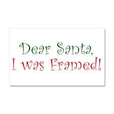 Dear Santa I was Framed Car Magnet 20 x 12