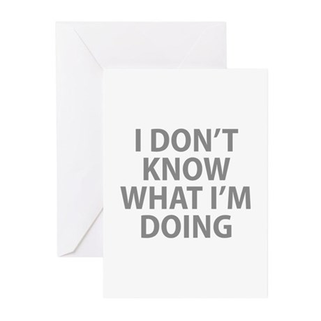 I Don't Know What I'm Doing Greeting Cards (Pk of