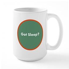 Got Sleep? Mug