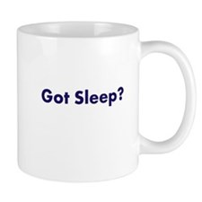Got Sleep? Mug