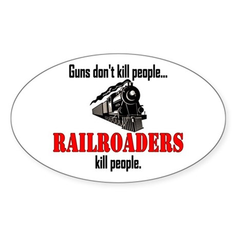 Railroaders Kill Sticker (Oval)