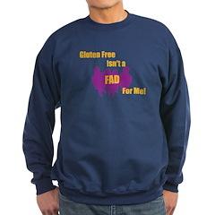 Gluten Free Isn't A Fad Sweatshirt (dark)